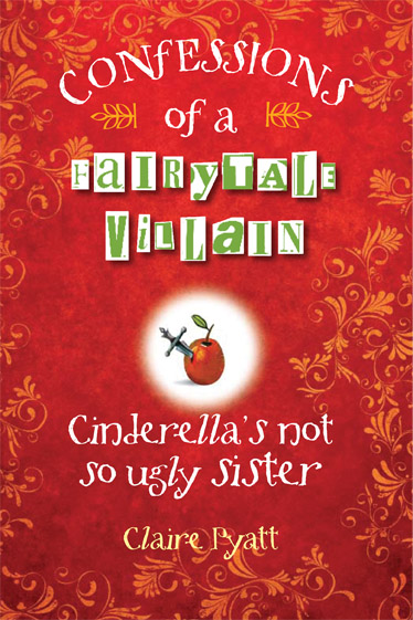 Confessions of a fairytale villain: Cinderella's not so ugly sister