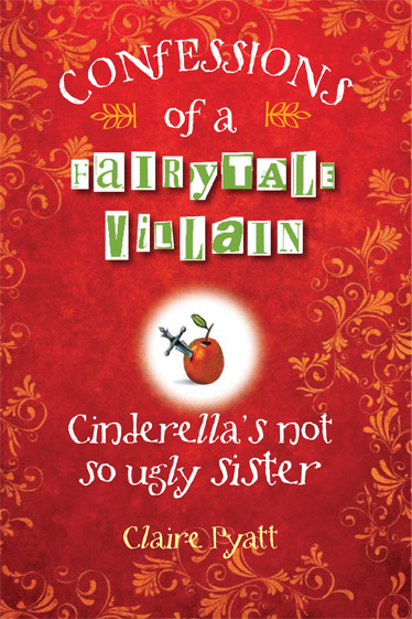 Confessions of a Fairy Tale Villain Cinderella's not so ugly Sister