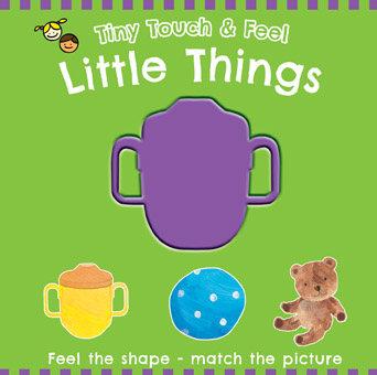 Tiny Touch and Feel Little Things